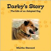 Darby's Story: The Life of an Adopted Dog - Martha Steward