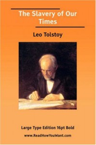 The Slavery of Our Times: (Large Print) - Leo Tolstoy