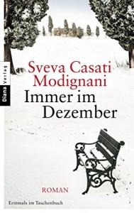 Immer im Dezember: Roman - Sveva Casati Modignani, Christiane Burkhardt
