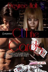 Cut the Cards (Club Fantasy 3) - Desiree Holt