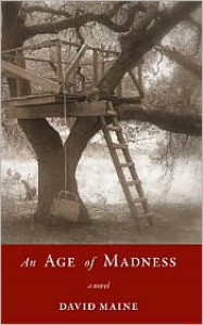 An Age of Madness - David Maine