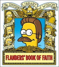 Flanders' Book Of Faith (The Simpsons Library Of Wisdom) - Matt Groening