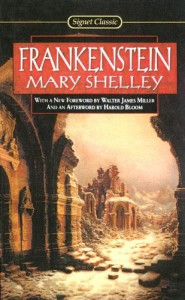 Frankenstein: Or, the Modern Prometheus (Signet Classics) - Mary Shelley