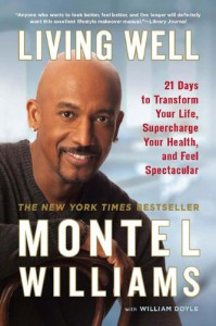 Living Well: 21 Days to Transform Your Life, Supercharge Your Health, and Feel Spectacular - Montel Williams, William Doyle