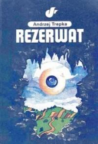 Rezerwat - Andrzej Trepka