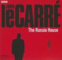 The Russia House: A BBC Full-Cast Radio Drama - Full Cast, John le Carré, Tom Baker