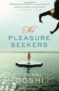 The Pleasure Seekers - Tishani Doshi
