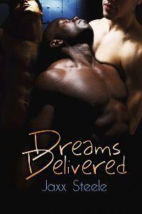 Dreams Delivered - Jaxx Steele