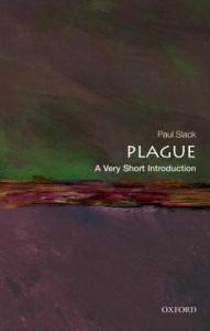 Plague: A Very Short Introduction - Paul Slack