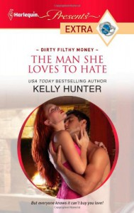 The Man She Loves To Hate (Harlequin Presents) - Kelly Hunter