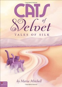 Cats of Velvet: Tales of Silk - Maria Mitchell