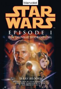 Star WarsTM - Episode I: Die dunkle Bedrohung (German Edition) - Terry Brooks, Regina Winter