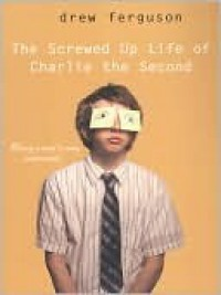The Screwed Up Life of Charlie The Second - Drew Ferguson