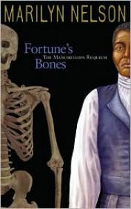 Fortune's Bones: The Manumission Requiem - Marilyn Nelson, Pamela Espeland