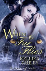When the Fur Flies - Kelliea Ashley