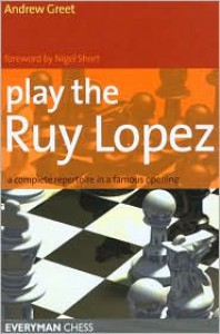 Play the Ruy Lopez - Andrew Greet