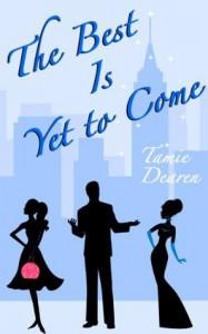 The Best Is Yet to Come - Tamie Dearen