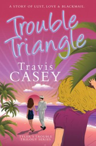 Trouble Triangle - Travis Casey