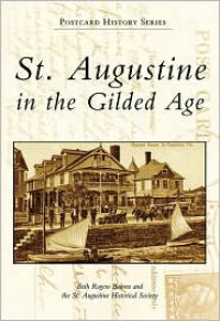 St. Augustine in the Gilded Age - Beth Rogero Bowen, St. Augustine Historical Society