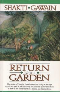 RETURN TO THE GARDEN - SHAKTI GAWAIN