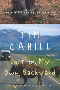 Lost in My Own Backyard: A Walk in Yellowstone National Park (Crown Journeys) - Tim Cahill