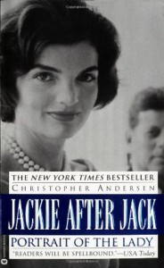 Jackie After Jack: Portrait of the Lady - Christopher Andersen, Christopher Anderson