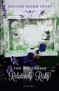 Relatively Risky (The Big Uneasy Book 1) - Pauline Baird Jones