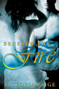 Beneath the Fire - Victoria Paige