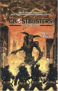 Ghostbusters: The Return - Sholly Fisch