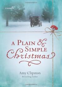 A Plain & Simple Christmas - Amy Clipston
