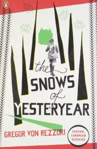 The Snows of Yesteryear - Gregor von Rezzori, H.F. Broch De Rothermann
