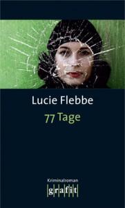 77 Tage - Lucie Flebbe