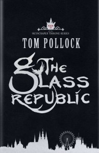 The Glass Republic - Tom Pollock