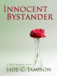 Innocent Bystander - Jade C. Jamison