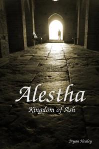 Alestha: Kingdom of Ash - Bryan Healey