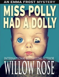 Miss Polly Had a Dolly - Willow Rose