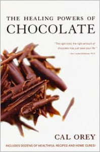 The Healing Powers of Chocolate - Cal Orey
