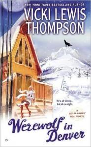 Werewolf in Denver  - Vicki Lewis Thompson
