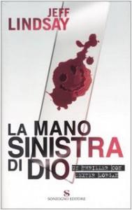La mano sinistra di Dio - Jeff Lindsay, Andrea Carlo Cappi