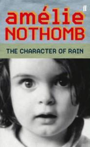 The Character Of Rain - Amélie Nothomb
