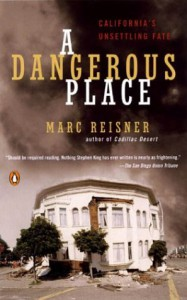 A Dangerous Place: California's Unsettling Fate - Marc Reisner