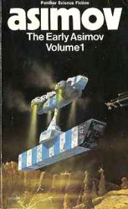 The Early Asimov Vol. #1 - Isaac Asimov
