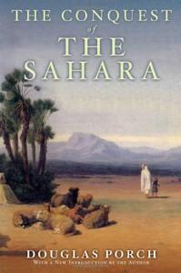 The Conquest of the Sahara - Douglas Porch