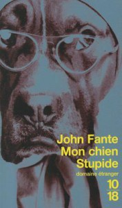 Mon chien stupide - John Fante