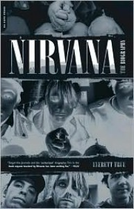 Nirvana: The Biography - Everett True