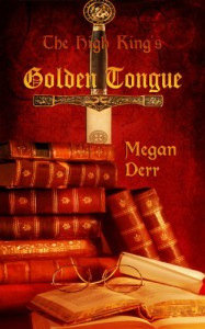 The High King's Golden Tongue - Megan Derr