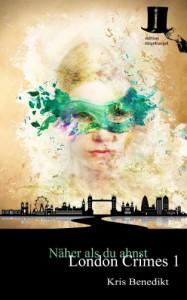 Näher als du ahnst - Psycho-Krimi (London Crimes) - Kris Benedikt