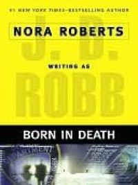 Born in Death (In Death, #23) - J.D. Robb