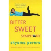 Bitter Sweet Symphony - Shyama Perera