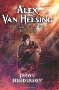 Alex Van Helsing: Voice of the Undead - Jason Henderson
